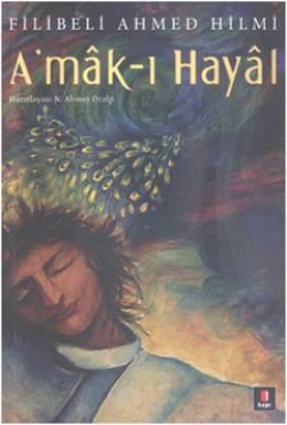 A'mak-ı Hayal- Filibeli Ahmed Hilmi